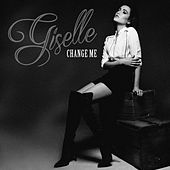 Change Me by Giselle