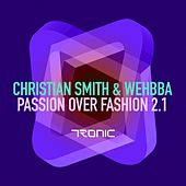 Passion Over Fashion 2.1 - Single by Christian Smith