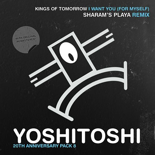 I Want You (For Myself) by Kings Of Tomorrow