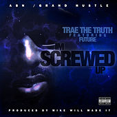 Screwed Up (feat. Future) - Single by Trae