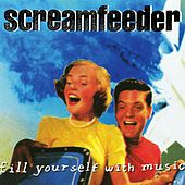 Fill Yourself with Music (Deluxe Edition) by Screamfeeder