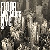 Floor Movements NYC, Vol. 1 by Various Artists