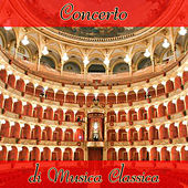 Concerto di musica classica by Various Artists