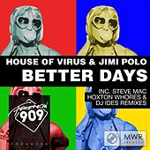Better Days by House Of Virus and Jimi Polo