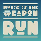 Run by Music Is the Weapon