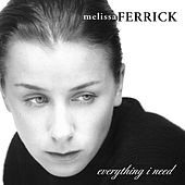 Everything I Need by Melissa Ferrick