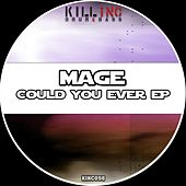 Could You Ever EP by Mage