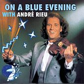 On A Blue Evening with Andre Rieu by André Rieu