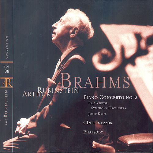 Rubinstein Collection, Vol. 38: Brahms: Piano Concerto No. 2; 2 Intermezzos; Rhapsody in G Minor by Arthur Rubinstein