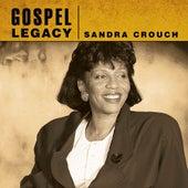 Gospel Legacy - Sandra Crouch by Sandra Crouch