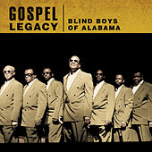 Gospel Legacy - Blind Boys Of Alabama by The Blind Boys Of Alabama