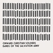 Onward Christian Soldiers by Bands Of The Salvation Army