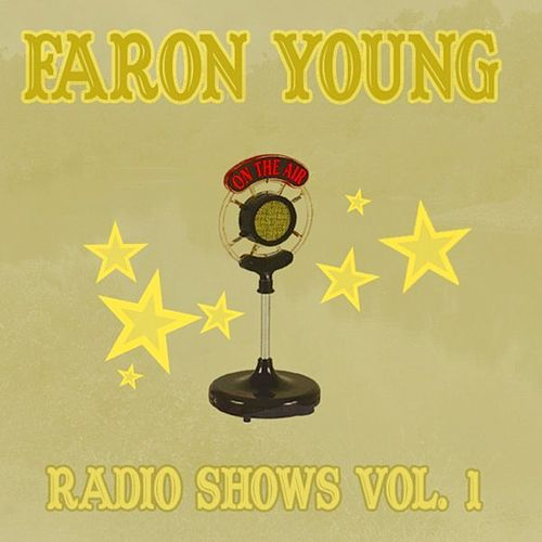Radio Shows Vol. 1 by Faron Young