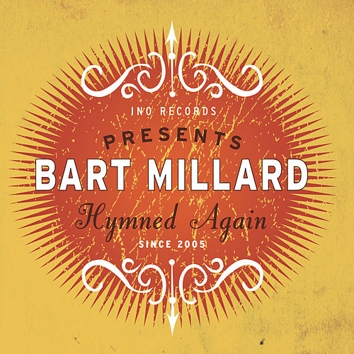Hymned Again by Bart Millard