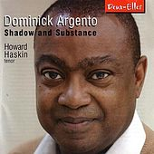 Dominick Argento: Shadow and Substance by Howard Haskin