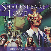 Shakespeare and Love - Music Of The Time by Various Artists