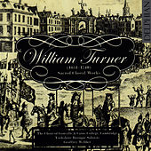William Turner: Sacred Choral Works by The Choir of Gonville & Caius College Cambridge