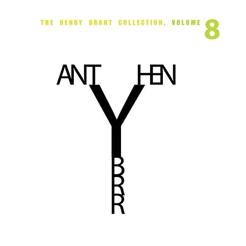 The Henry Brant Collection, Vol. 8 by Various Artists