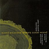 Hard Weather Makes Good Wood by Various Artists