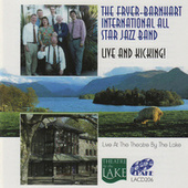 Live And Kicking! by The Fryer-Barnhart International All Star Jazz Band