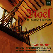 Noël: 25 Hymns of Christmas by William Neil