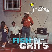 Fish-n-Grits by J-Zone