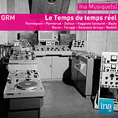Archives GRM - Le temps du temps réel by Various Artists