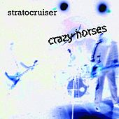 Crazy Horses by Stratocruiser