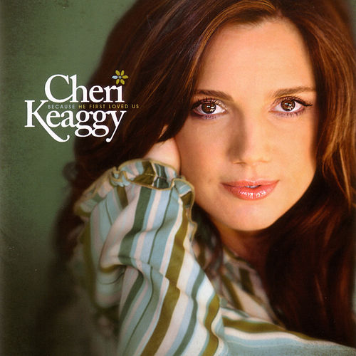 Because He First Loved Us von Cheri Keaggy