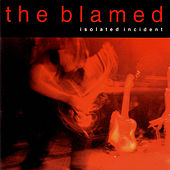 Isolated Incident by The Blamed