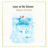 Man At His Leisure von Wayne Shorter