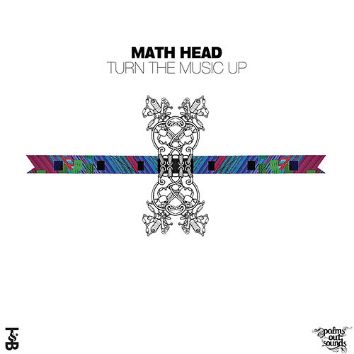 Turn The Music Up by Math Head