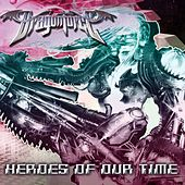 Heroes Of Our Time by Dragonforce