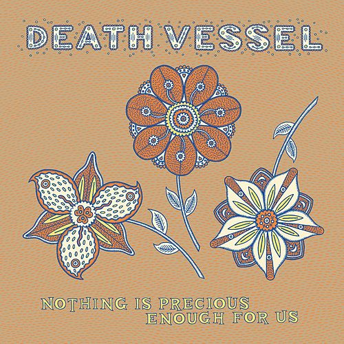 Nothing is Precious Enough For Us by Death Vessel