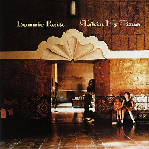 Takin' My Time by Bonnie Raitt