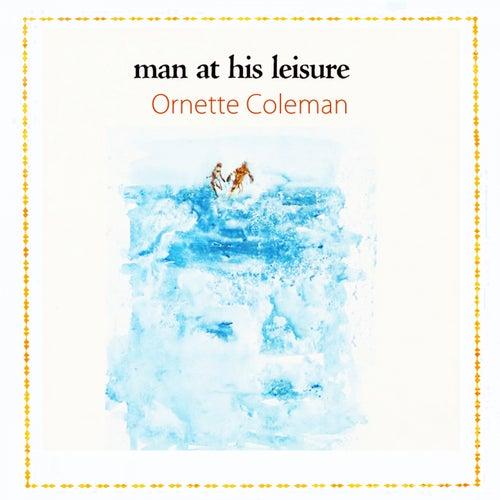 Man At His Leisure von Ornette Coleman