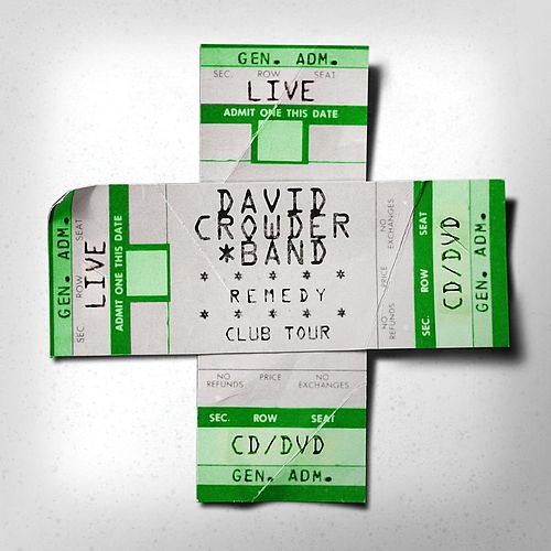 Remedy Club Tour Edition by David Crowder Band