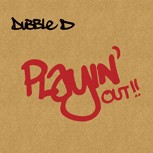 Playin' Out by Dubble D