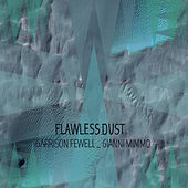 Flawless Dust by Garrison Fewell