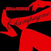 Champagne by Millionaire