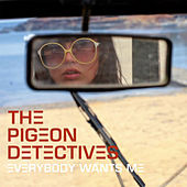 Everybody Wants Me by The Pigeon Detectives