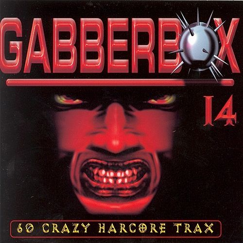 Gabberbox 14 '60 Crazy Hardcore Tracks' by Various Artists