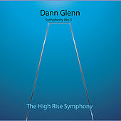 Symphony No. 3 the High Rise Symphony by Dann Glenn