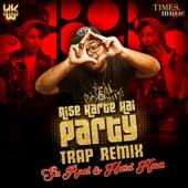 Aise Karte Hain Party (Trap Remix) - Single by Hard Kaur