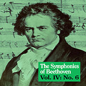 The Symphonies of Beethoven, Vol. IV: No. 6 von Royal Philharmonic Orchestra