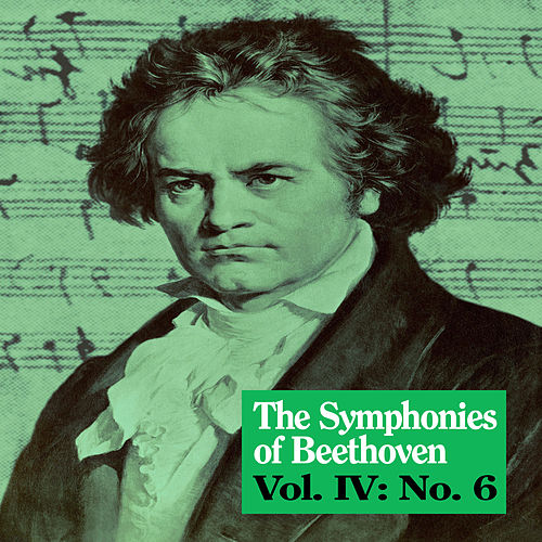 The Symphonies of Beethoven, Vol. IV: No. 6 by Royal Philharmonic Orchestra