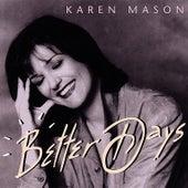 Better Days by Karen Mason
