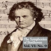 The Symphonies of Beethoven, Vol. VI: No. 9 by Various Artists