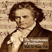 The Symphonies of Beethoven, Vol. V: Nos. 7-8 von Royal Philharmonic Orchestra
