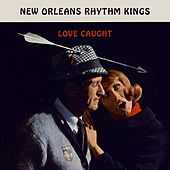 Love Caught by New Orleans Rhythm Kings